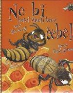 Ne bi hotel živeti brez čebel!