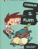 Prihaja g. Flat!