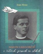 Simon Gregorčič v črticah, pesmih in slikah