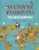 Svetovna zgodovina. Prva mesta in imperiji