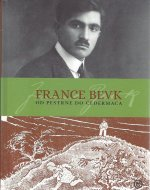 France Bevk : od Pestrne do Čedermaca