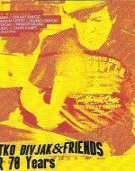 Ratko Divjak & friends for 70 years