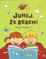 Juhej, že berem! : bralna knjižica 2